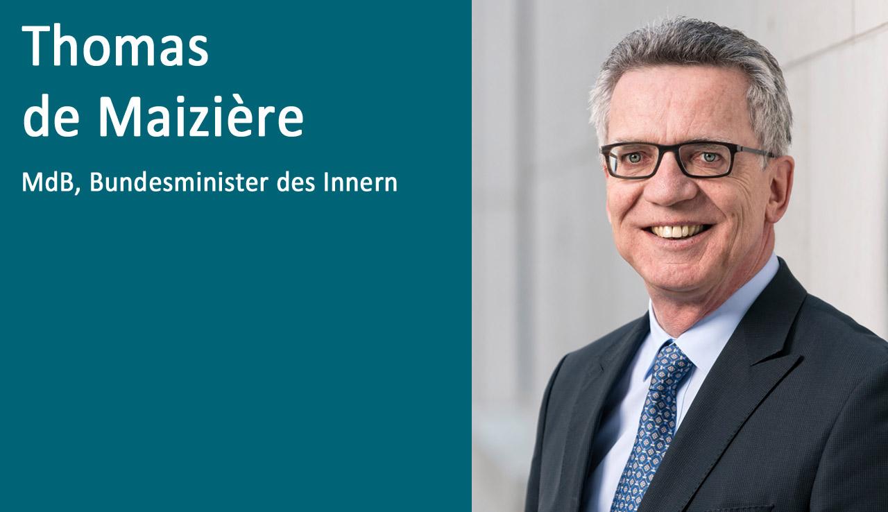 Dr. Thomas de Maizière, MdB und Bundesminister des Innern.